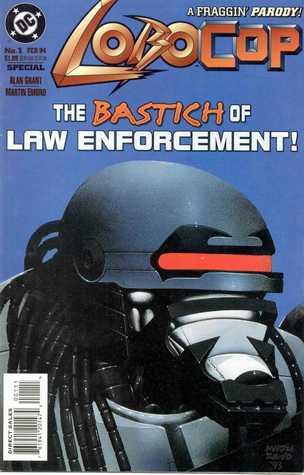 Lobocop - The Bastich of Law Enforcement!
