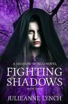 Fighting Shadows by Julieanne Lynch