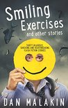 Smiling Exercises, and other stories by Dan Malakin