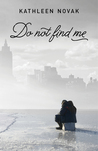 Do Not Find Me by Kathleen Novak