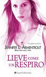 Lieve come un respiro by Jennifer L. Armentrout