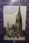 victorian churches: Their origins, their story & their Architecture
