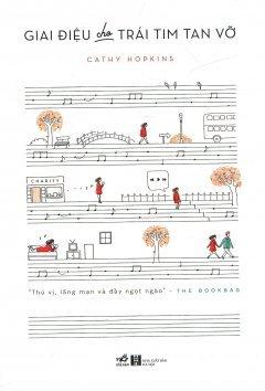 Ebook Giai điệu cho trái tim tan vỡ by Cathy Hopkins DOC!