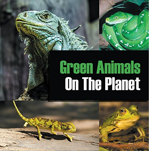 Green Animals On The Planet: Animal Encyclopedia for Kids (Colorful Animals on the Planet Book 2)