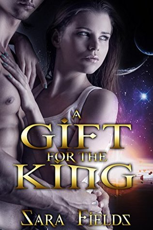A Gift for the King by Sara Fields