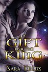 A Gift for the King (Terranovum Brides, #1)