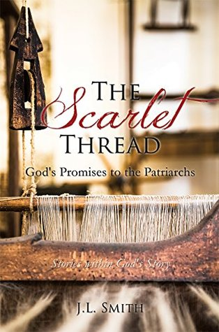 The Scarlet Thread: God's Promises to the Patriarchs