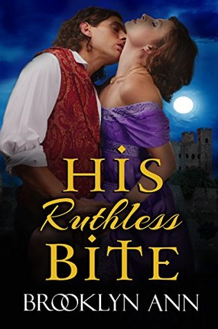His Ruthless Bite by Brooklyn Ann