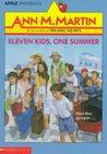 Eleven Kids, One Summer by Ann M. Martin