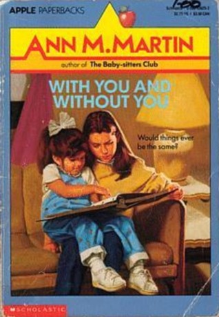 With You and Without You by Ann M. Martin
