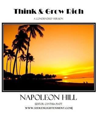 Think and Grow Rich Condensed Version (Seek Enlightenment: Success Series Book 1)