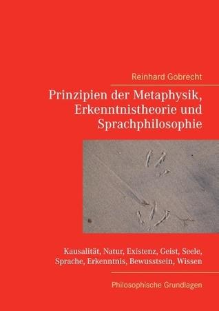 Prinzipien der Metaphysik, Erkenntnistheorie und Sprachphilosophie: Philosophische Grundlagen