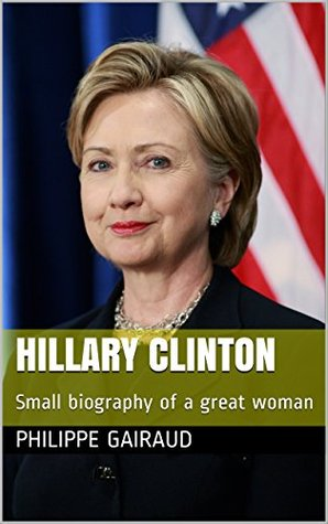 Hillary Clinton: Small biography of a great woman