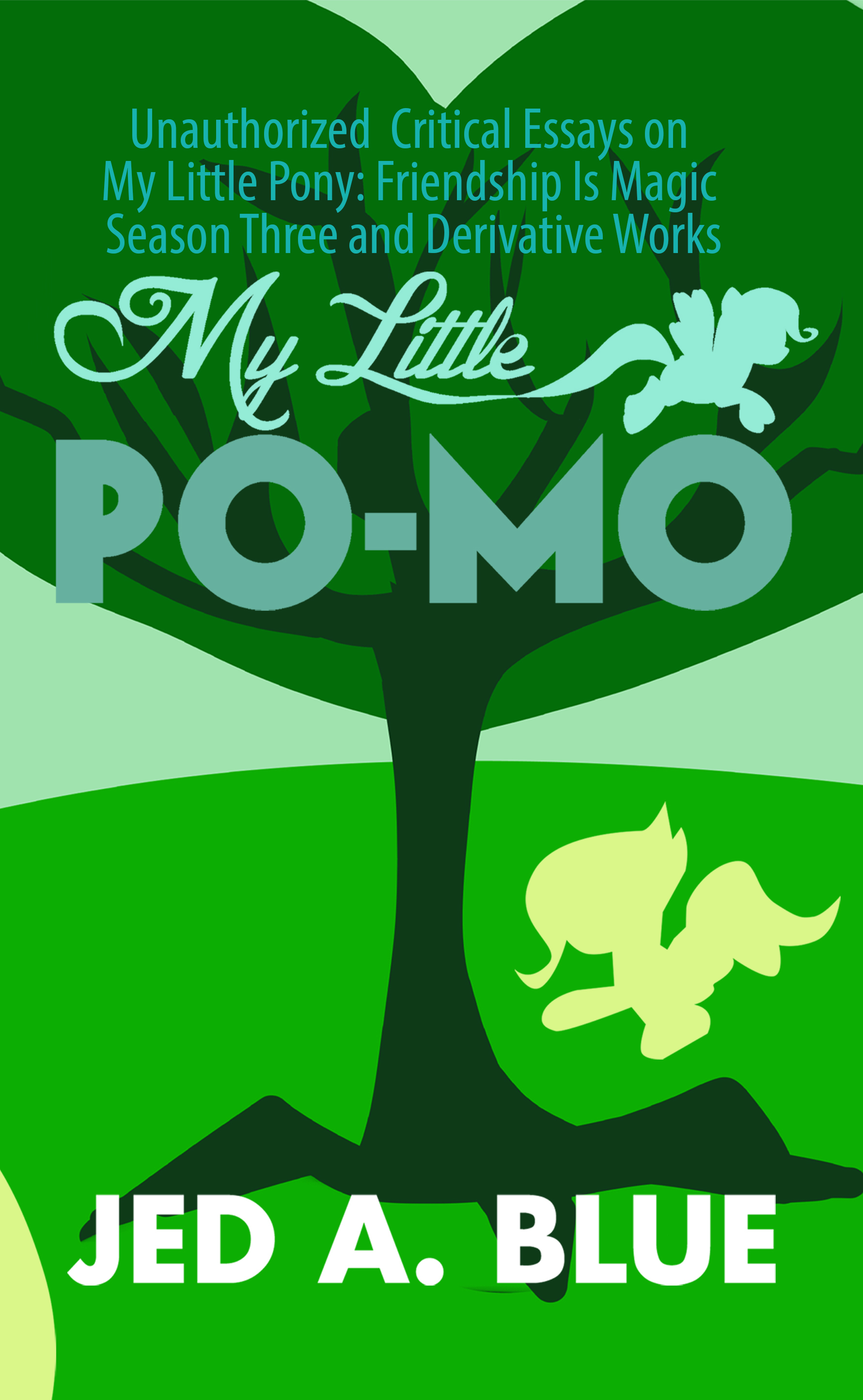 My Little Po-Mo: Unauthorized Critical Essays on My Little Pony: Friendship Is Magic Season Three and Derivative Works