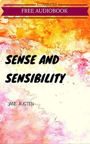 Sense and Sensibility: By Jane Austen: Illustrated & Unabridged (Free Bonus Audiobook)