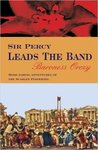 Sir Percy Leads the Band (Scarlet Pimpernel #2)