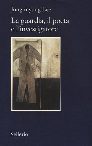 La guardia, il poeta e l'investigatore