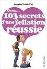 Osez...103 secrets d'une fellation réussie