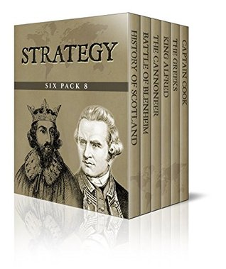 Strategy Six Pack 8 - A Short History of Scotland, The Battle of Blenheim, A Cannoneer Under Stonewall Jackson, King Alfred, The Greeks and Captain Cook