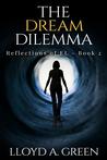 The Dream Dilemma - Reflections of EL Book 2 (Reflections of EL, #2)