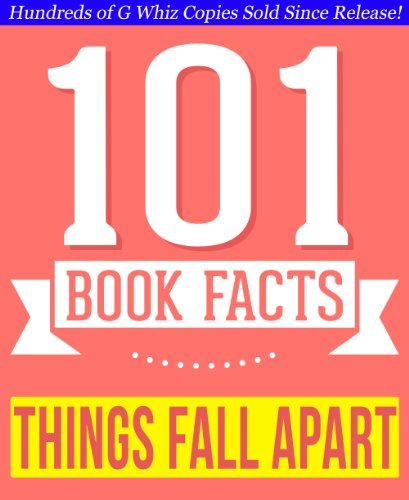Things Fall Apart - 101 Amazingly True Facts You Didn't Know: Fun Facts and Trivia Tidbits Quiz Game Books (101bookfacts.com)