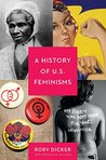 A History of U.S. Feminisms by Rory Dicker