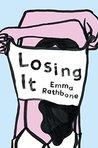 Losing It: A Novel