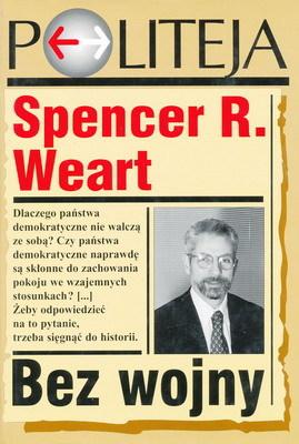 Znalezione obrazy dla zapytania Spencer R. Weart Bez wojny - Dlaczego państwa demokratyczne nie walczą ze sobą?