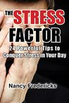The Stress Factor: 24 Power Tips to Conquer Stress in Your Day