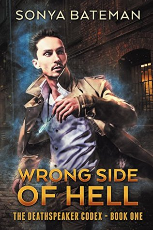 Wrong Side of Hell (The DeathSpeaker Codex #1)