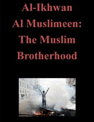 Al-Ikhwan Al Muslimeen: The Muslim Brotherhood
