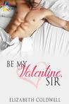 Be My Valentine, Sir by Elizabeth Coldwell