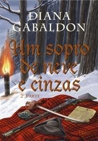 Um Sopro de Neve e Cinzas - Parte 2 (Outlander #6)