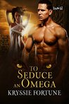 To Seduce an Omega (Scattered Siblings, #4)