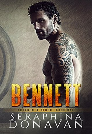 Bennett (Bourbon & Blood Book 1) by Seraphina Donavan