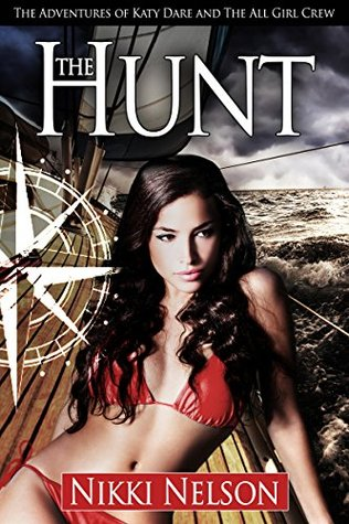 The Hunt (The Adventures of Katy Dare and the All Girl Crew Book 1)