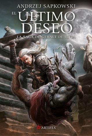 El Último Deseo (Saga Geralt de Rivia, #1)
