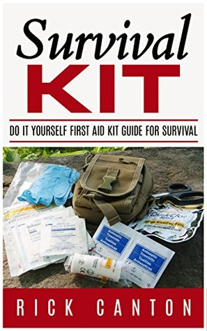 Survival Kit: Do It Yourself First Aid Kit Guide for Survival