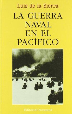 La Guerra Naval En El Pacifico/ Naval War in the Pacific (Viajes Y Expediciones / Voyages and Expeditions)