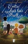 Entre todas las estrellas by Cristina Alfonso Ibáñez