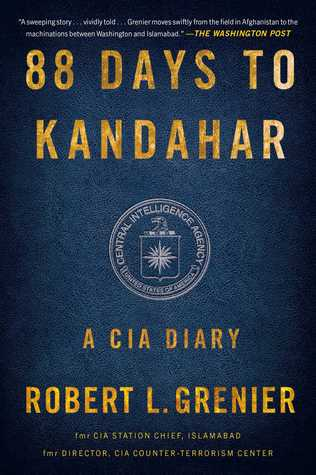 Ebook 88 Days to Kandahar: A CIA Diary by Robert L. Grenier read!