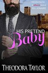 His Pretend Baby by Theodora Taylor