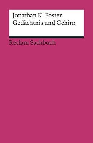 Gedächtnis und Gehirn (Reclam Sachbuch)