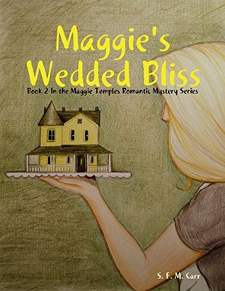 Maggie's Wedded Bliss (Bliss #2)