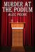 Murder at the Podium