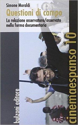 Questioni di campo: La relazione osservatore/osservato nella forma documentaria