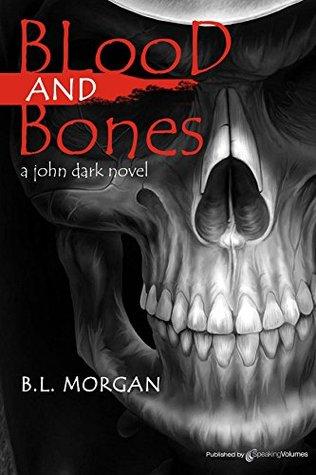Blood And Bones (John Dark Book 4)