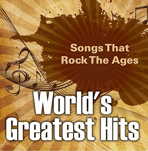 World's Greatest Hits: Songs That Rock The Ages: Popular Songs (Children's Music Books)