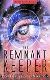 The Remnant Keeper (Tombs Rising, #1)