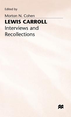 Lewis Carroll: Interviews And Recollections